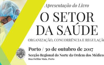 """Ordem dos Médicos promove apresentação do livro """"O Setor da Saúde – Organização, Concorrência e Regulação"""""""