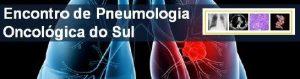 Encontro de Pneumologia Oncológica do Sul