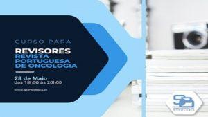 1ª Edição Curso para Revisores - Revista Portuguesa de Oncologia @ Online